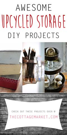 Awesome Upcycled Storage DIY Projects - The Cottage Market