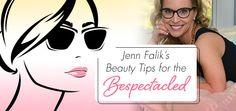 Jenn Falik's Beauty Tips for the Bespectacled: http://eyecessorizeblog.com/?p=5992