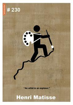 """""""An artist is an explorer."""" Henri Matisse"""