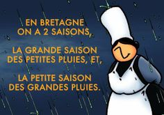 humour Bretagne - pluies de saison(s) - Mam'Goudig --- this is Cornwall too for sure! French Pictures, Funny French, French Quotes, Charlie Chaplin, Typography Quotes, Brittany, Laughter, Haha, Funny Quotes