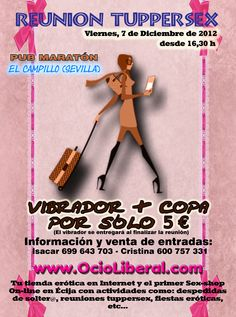Reunión tuppersex, 5 € COPA + VIBRADOR .Próximo Viernes 7 de Diciembre de 2012 en El Campillo (Sevilla) ¿te lo vas a perder?