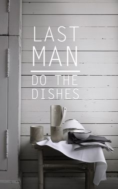 Last man do the dishes