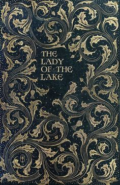 The Lady of the Lake // Vintage / Art Nouveau book cover of a leaf pattern in gold over navy fabric