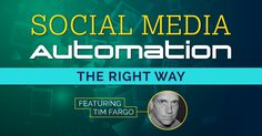 Social media automation- the right way, with Tim Fargo of Tweet Jukebox.