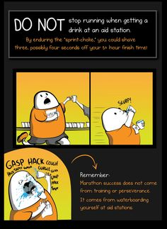 The DOs and DO NOTs of running marathons | The Oatmeal comic. Oh my, I laughed so hard at this