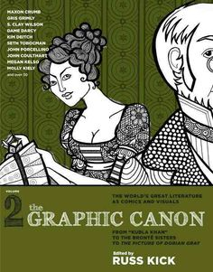 """The Graphic Canon 2: From """"Kubla Khan"""" to the Bronte Sisters to the Picture of Dorian"""