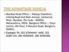 This videos gives you the description about the various projects by The Advantage Raheja developers