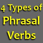 Learn 4 types of Phrasal Verbs in English