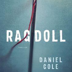 Ragdoll | Daniel Cole: Gelaagd, fascinerend, grappig en uniek: in 'Ragdoll' introduceert Daniel Cole een politie-trio dat, samen met de…