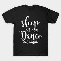 Sleep All Day Dance All Night Party