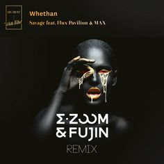 Flux Pavillion & Max - Savage (E-Zoom & Fujin remix)