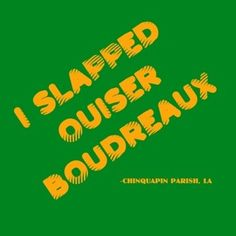 """ Go ahead, slap her, M'Lynn! We'll sell t-shirts that say I slapped Ouiser Boudreaux""  This movie's fabulous one liners don't get enough respect"