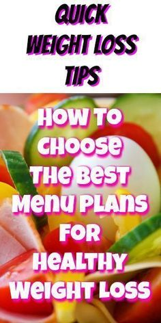 How to choose the best menu plan for healthy weight loss program. Three tips to follow weight loss plans. Healthy Weight Loss Tips For Women That Work with healthy diet, low carb recipes, keto recipes, healthy snacks, nutrition tips, weight loss motivatio