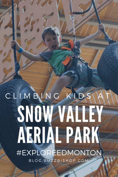 Taking Your Kids To The New Snow Valley Aerial Park At Rainbow Valley Campground Snow Valley, Alberta Travel, Story Structure, Valley Road, Children, Kids, Families, Challenges, Rainbow