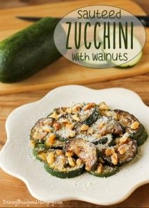 Sauteed Zucchini with Walnuts   DizzyBusyandHungry.com - Quick and easy zucchini side dish topped with Parmesan cheese and crunchy walnuts! #zucchini #sidedish #walnuts