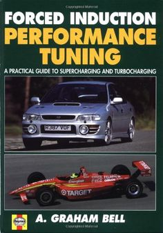 Forced Induction Performance Tuning A Practical Guide to Supercharging and Turbocharging: A. Bell: 0699414002061: Amazon.com: Books