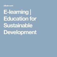 E-learning | Education for Sustainable Development