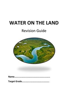 Lesson planning -This booklet runs step by step through the Water on the Land spec. It has all key processes and case studies. It operates using a repeat remind revise approach....