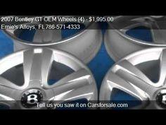 2007 Bentley GT OEM Wheels (4) - for sale in Miami, FL 33054 http://www.oemcarwheels.com/inventory.aspx