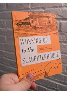 Working Up to the Slaughterhouse