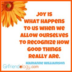 quotes+about+joy | The Joy of Girlfriend Get Togethers, Chasing Joy Guru Arlett Hartie ...