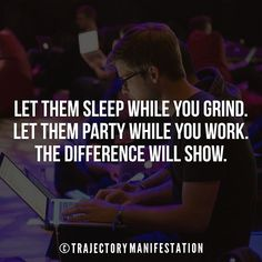 Let them sleep while you grind. Let them party while you work. The difference will show.