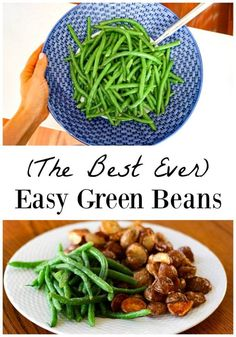 Easy Green Beans the Whole Family Will Devour