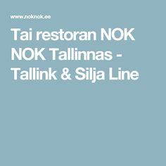 Tai restoran NOK NOK Tallinnas - Tallink & Silja Line