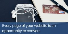 Every page on your website is an opportunity to convert visitors on your website into clients. If you website is designed around conversion then you're missing out on a lot of business.