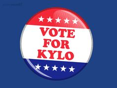 Vote For Kylo for $7 - $10
