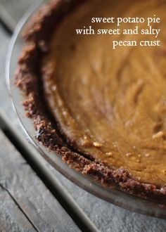 Lightened up Sweet Potato Pie with a sweet and salty pecan crust ...