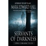 Servants of Darkness (Spine-Chilling Tales) (Kindle Edition)By Mark Edward Hall