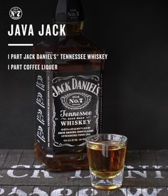 Java Jack: - 1 part Jack Daniel's Tennessee Whiskey - 1 part coffee liquer