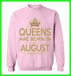 Birthday Gift Queens Are Born in August Sweatshirt - Birthday shirts (*Amazon Partner-Link)
