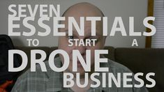 7 Essential Steps for Starting a Drone Business.