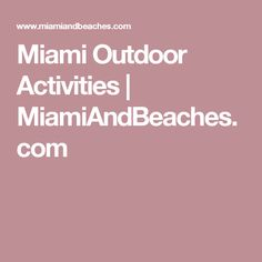Miami Outdoor Activities | MiamiAndBeaches.com