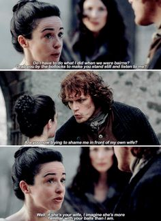 """""""If she's your wife, I imagine she's more familiar with your balls than I am"""" - Jenny and Jamie Fraser #Outlander"""