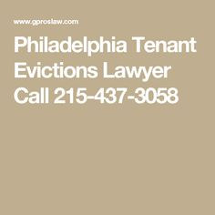Philadelphia Tenant Evictions Lawyer Call 215-437-3058