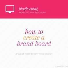 How to create a brand board // Elembee.com // Guest post by BettyRedDesign.com