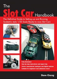 The Slot Car Handbook: The Definitive Guide to Setting-up and Running Scalextric Style