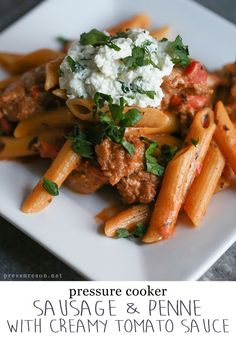 Sausage and Penne with Creamy Tomato Sauce - Pressure's On