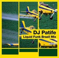 Free - DJ Patife Liquid Funk Brazil Mix'