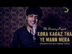 Kora Kagaz Tha Ye Man Mera - The Kroonerz Project Version   Ft. Siddhart...