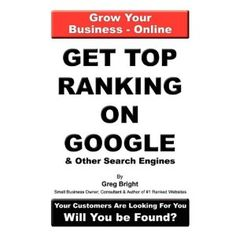 Get Top Ranking On Google And Other Search Engines (Paperback)  http://www.picter.org/?p=0615251994