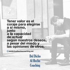 Tener valor es el coraje para de elegirse a sí mismo! #Coaching #DesarrolloHumano #InteligenciaEmocional #Bienestar