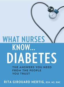 What Nurses Know...Diabetes sheds new light on this disease from a trusted source: nurses. This book will provide down-to-earth information and explain clearly what a reader needs to know and wants to know to understand about diabetes so they can move forward with their lives.