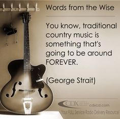CDX Digital  Disc Radio Distribution ~ Country Music Quotes ~ Words from the Wise ~ George Strait