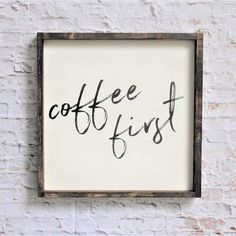 Coffee First | Wood Sign – WilliamRaeDesigns