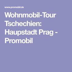 Wohnmobil-Tour Tschechien: Haupstadt Prag - Promobil