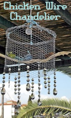 Chicken Wire Chandelier DIY I kind of want to make this for my porch, not sure if it would look ghetto or not.